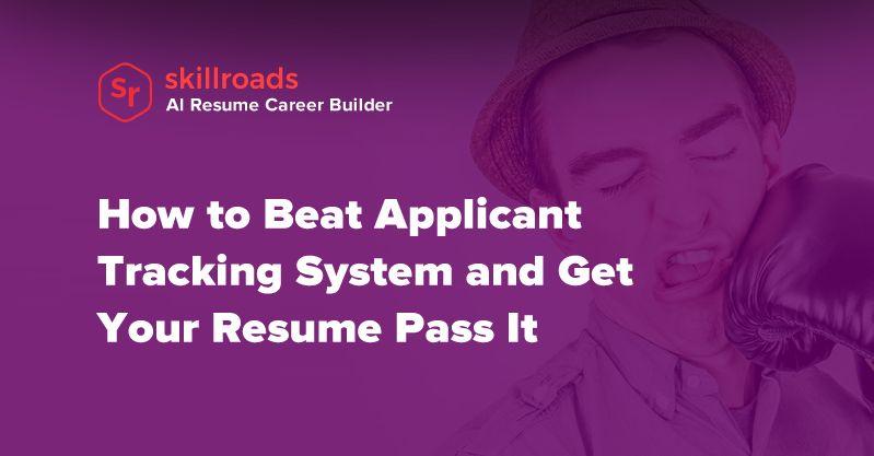 How to Beat Applicant Tracking System and Get Your Resume